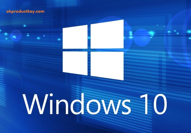 Windows 10 Product Keys { Latest Version } Full Working With Serial key 2019