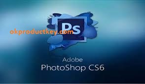 Adobe Photoshop CS6 Crack + Serial Number Free Download 2020
